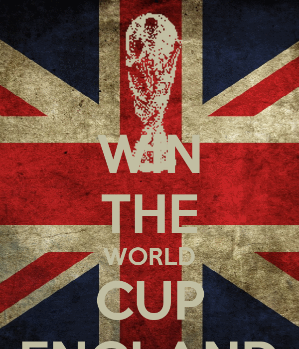 WIN THE WORLD CUP ENGLAND