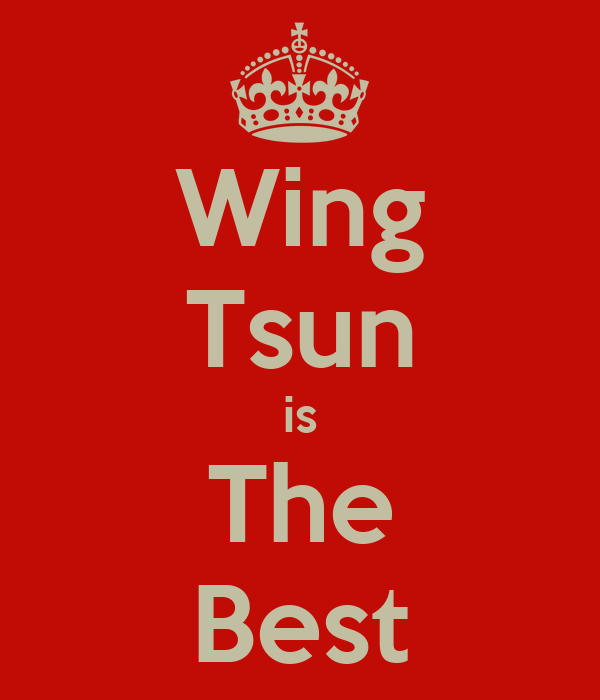 Wing Tsun is The Best