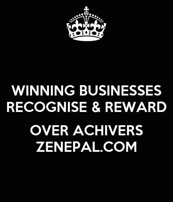 WINNING BUSINESSES RECOGNISE & REWARD  OVER ACHIVERS ZENEPAL.COM