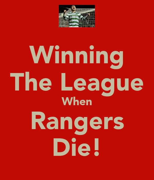 Winning The League When Rangers Die!