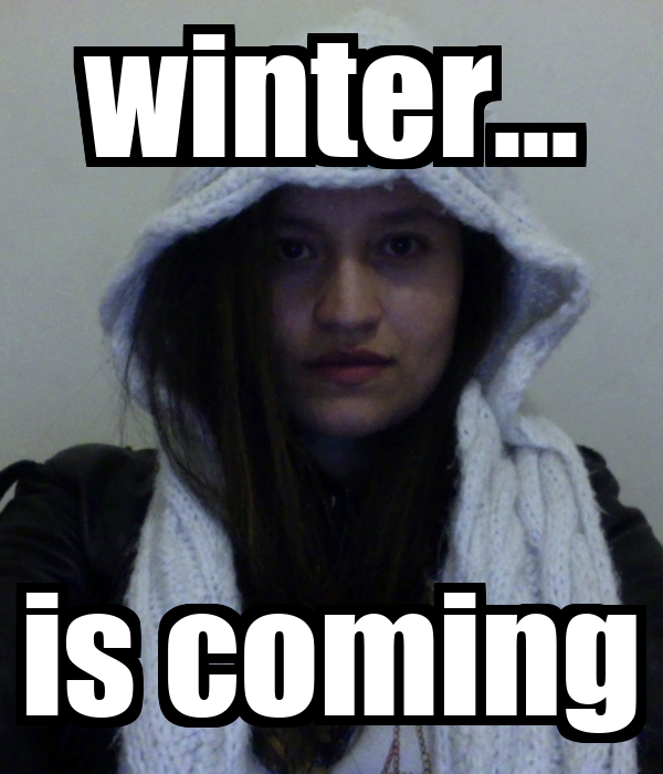 winter... is coming