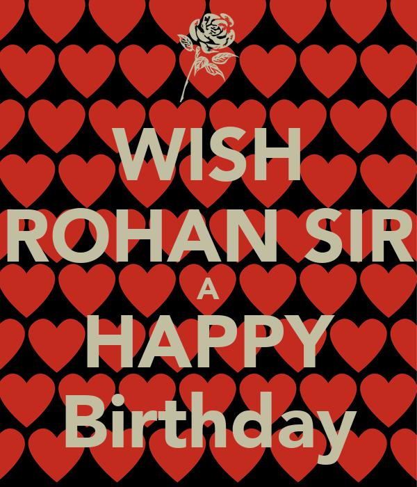 WISH ROHAN SIR A HAPPY Birthday