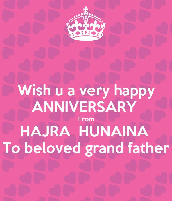 Wish u a very happy ANNIVERSARY  From HAJRA  HUNAINA  To beloved grand father