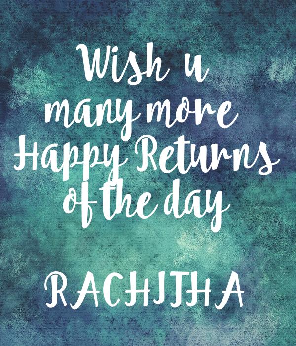 Wish  u  many more  Happy Returns of the day  RACHITHA