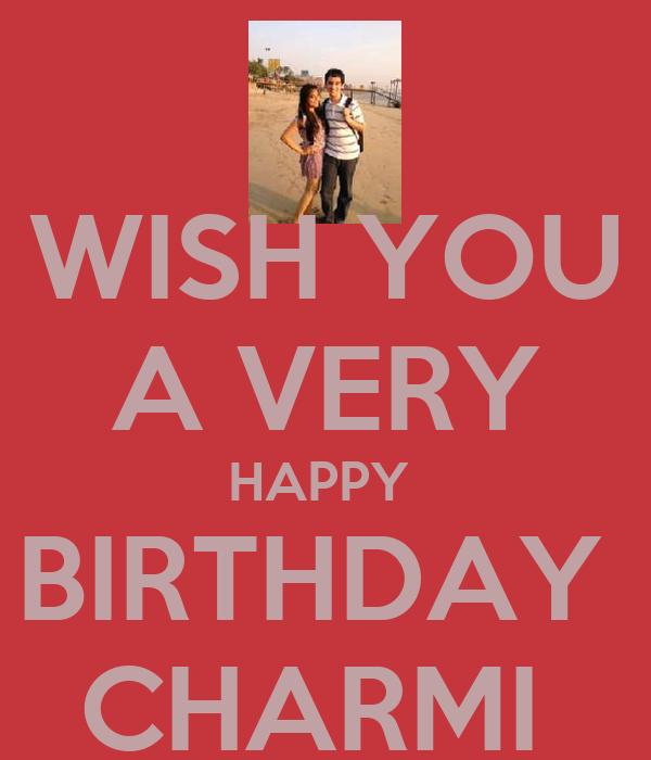 WISH YOU  A VERY  HAPPY  BIRTHDAY  CHARMI