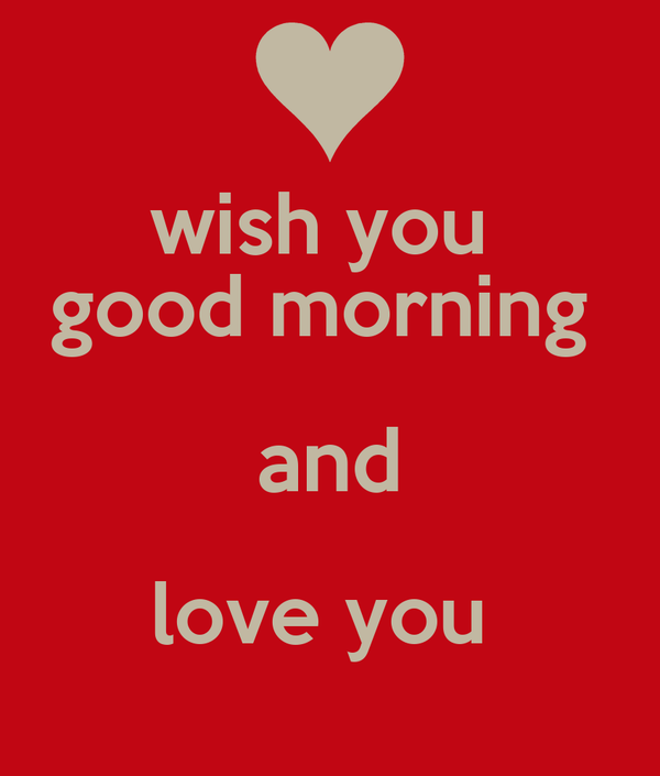 Good Morning Love Poster : Wish you good morning and love poster catherine