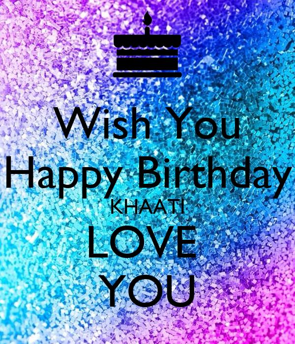 Wish You Happy Birthday KHAATI LOVE  YOU