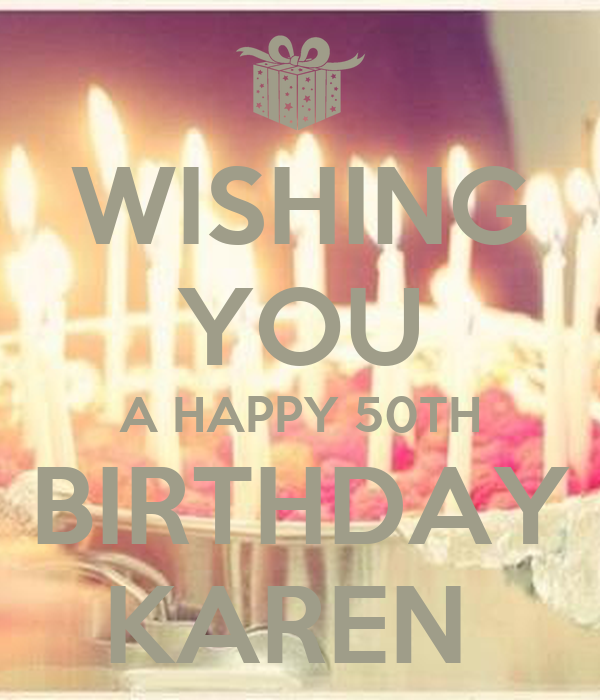 WISHING YOU A HAPPY 50TH BIRTHDAY KAREN Poster