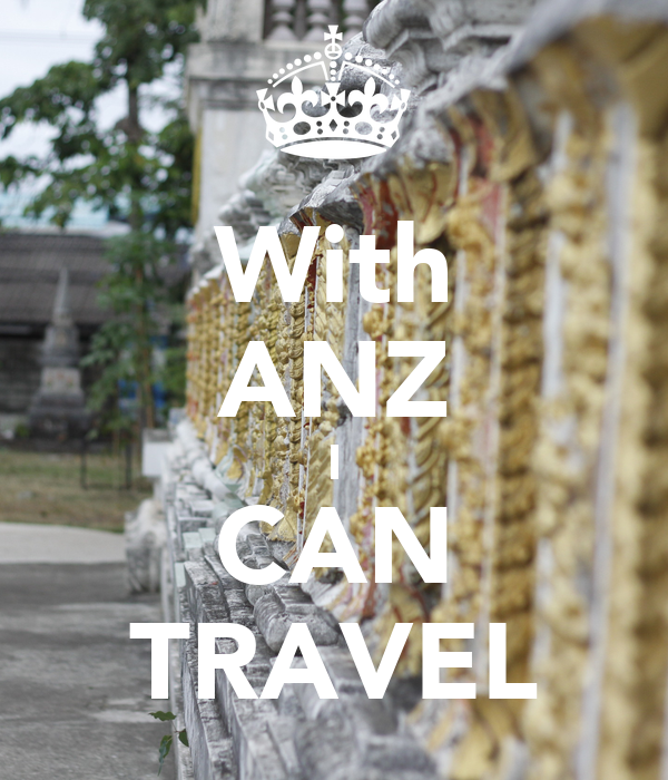 With ANZ I CAN TRAVEL