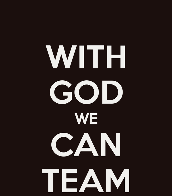 WITH GOD WE CAN TEAM