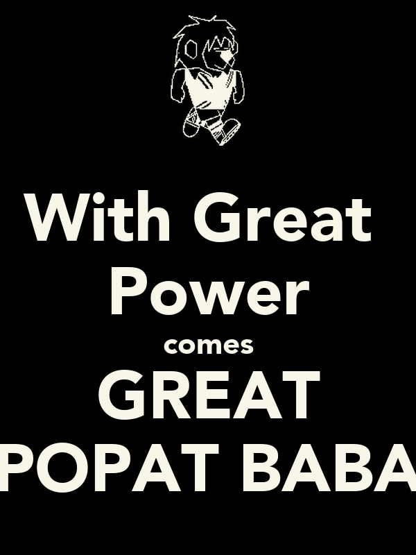 With Great  Power comes GREAT POPAT BABA