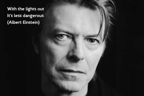 With the lights out It's less dangerous (Albert Einstein)
