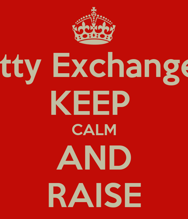Witty Exchangers KEEP  CALM AND RAISE