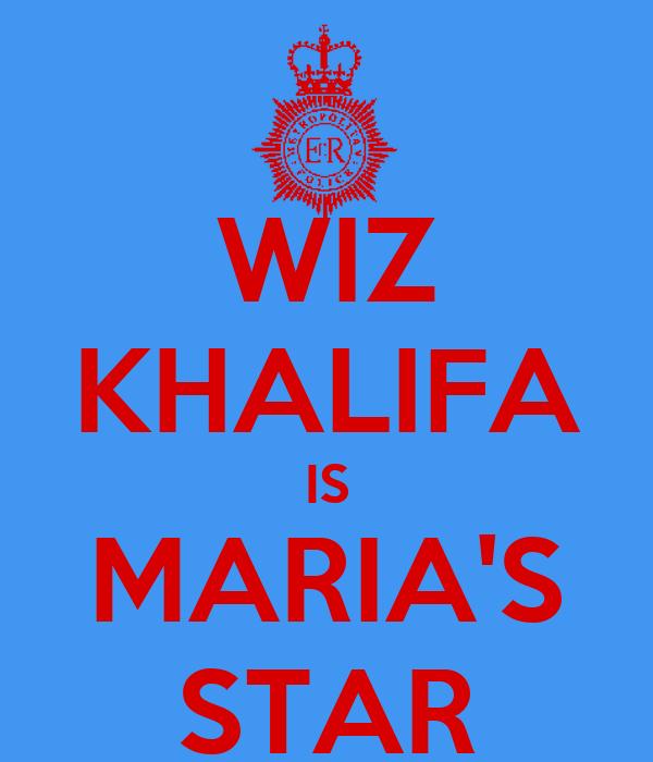 WIZ KHALIFA IS MARIA'S STAR