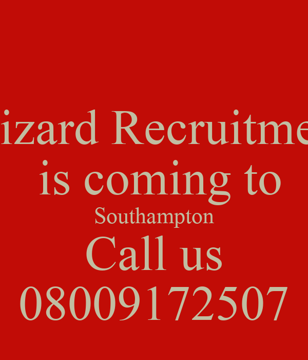 Wizard Recruitment  is coming to Southampton Call us 08009172507