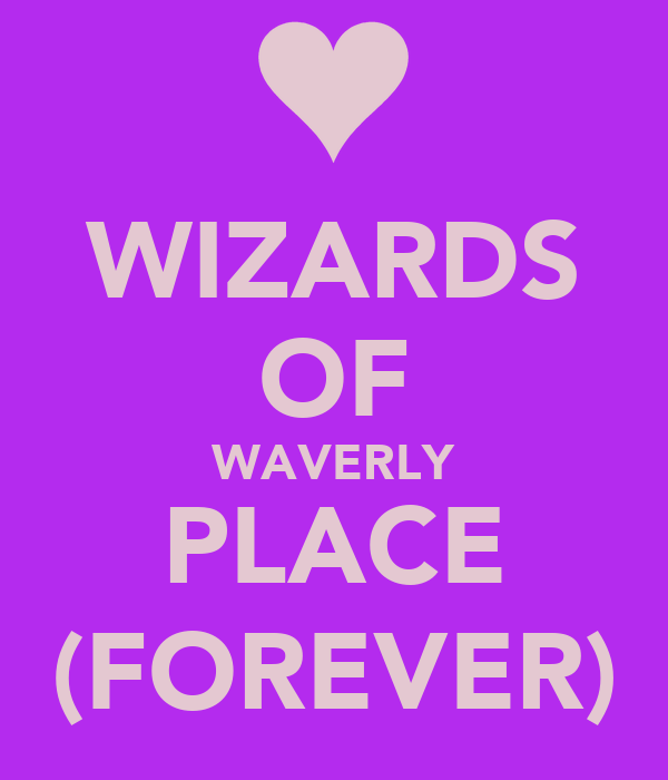 WIZARDS OF WAVERLY PLACE (FOREVER)