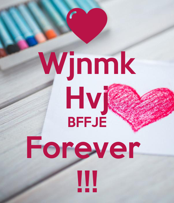 Wjnmk Hvj Bffje Forever !!! Poster  Ischa  Keep Calmomatic. Interior Door Styles. Corduroy Couch. Hipster Lights. Folding Bunk Beds. Backyard Ideas. Linon Home Decor Products. Metal And Wood Bookshelf. Southwest Style Throw Pillows
