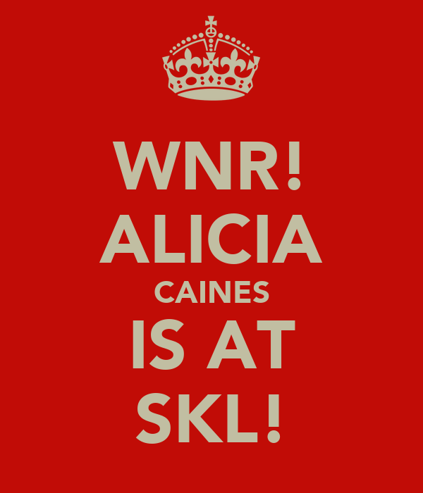 WNR! ALICIA CAINES IS AT SKL!