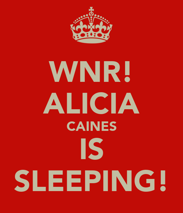 WNR! ALICIA CAINES IS SLEEPING!