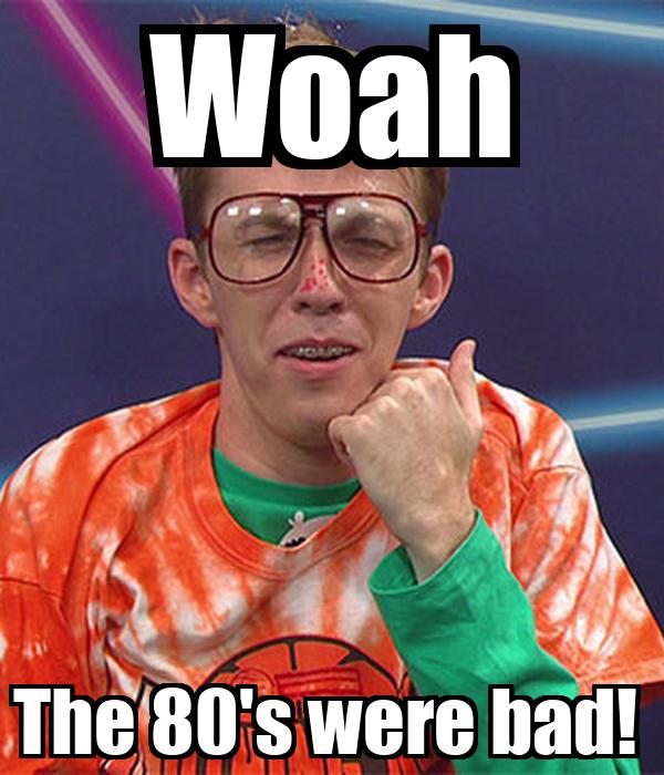 Woah The 80's were bad!