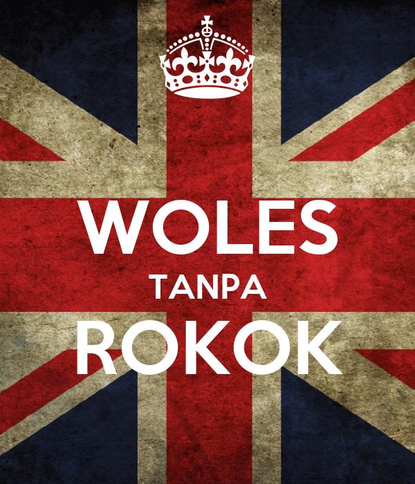 WOLES TANPA ROKOK