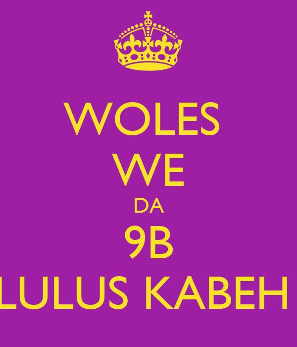 WOLES  WE DA 9B LULUS KABEH