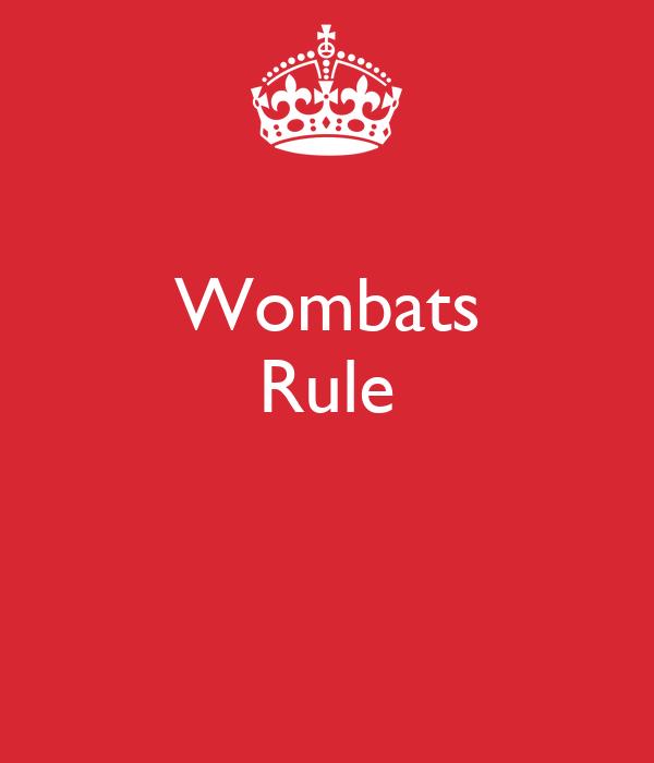 Wombats Rule