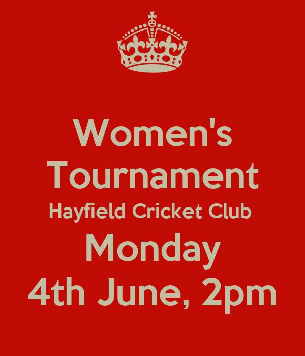 Women's Tournament Hayfield Cricket Club  Monday 4th June, 2pm