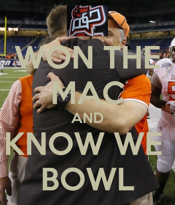 WON THE MAC AND KNOW WE  BOWL