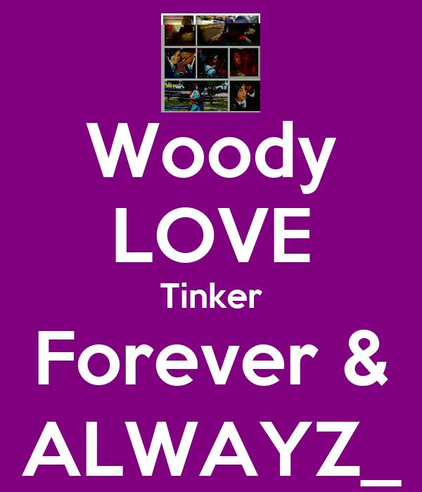 Woody LOVE Tinker Forever & ALWAYZ_