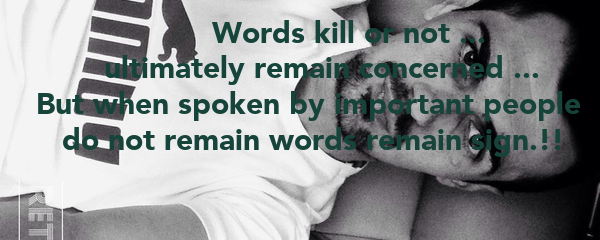 Words kill or not ...         ultimately remain concerned ...