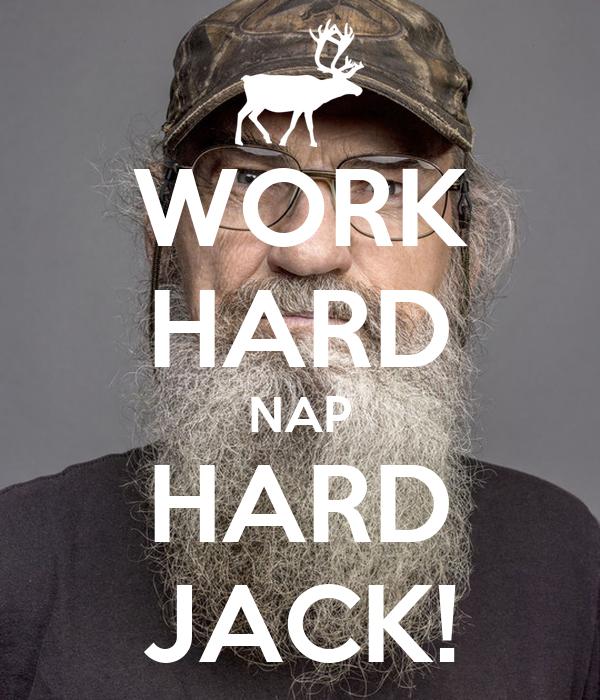 WORK HARD NAP HARD JACK!