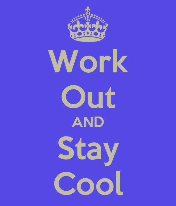 Work Out AND Stay Cool