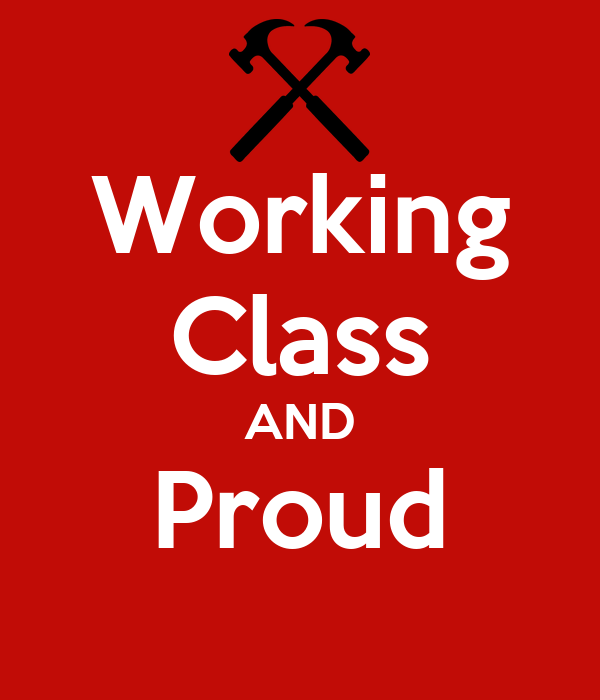 Working Class AND Proud