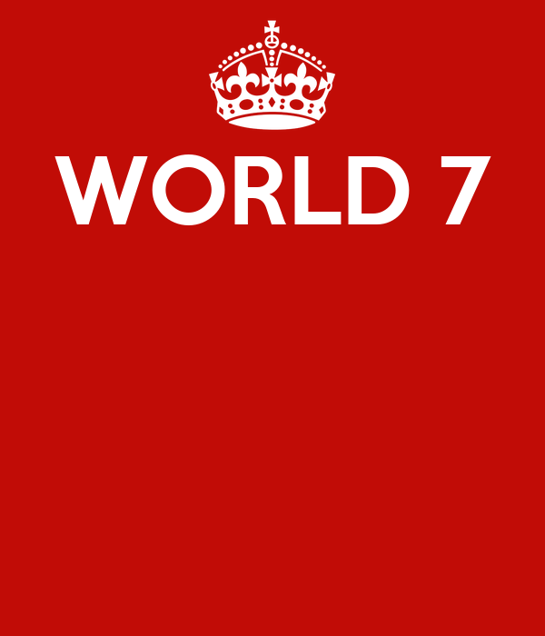 WORLD 7