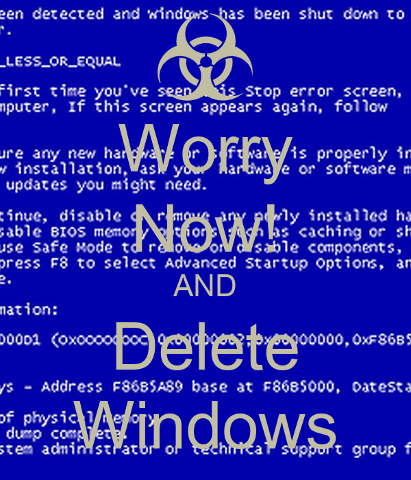 Worry Now! AND Delete Windows