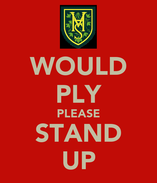 WOULD PLY PLEASE STAND UP