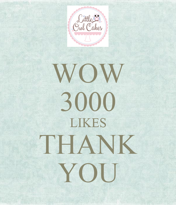 WOW 3000 LIKES THANK YOU