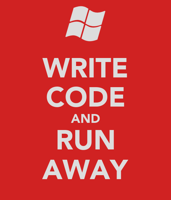 WRITE CODE AND RUN AWAY