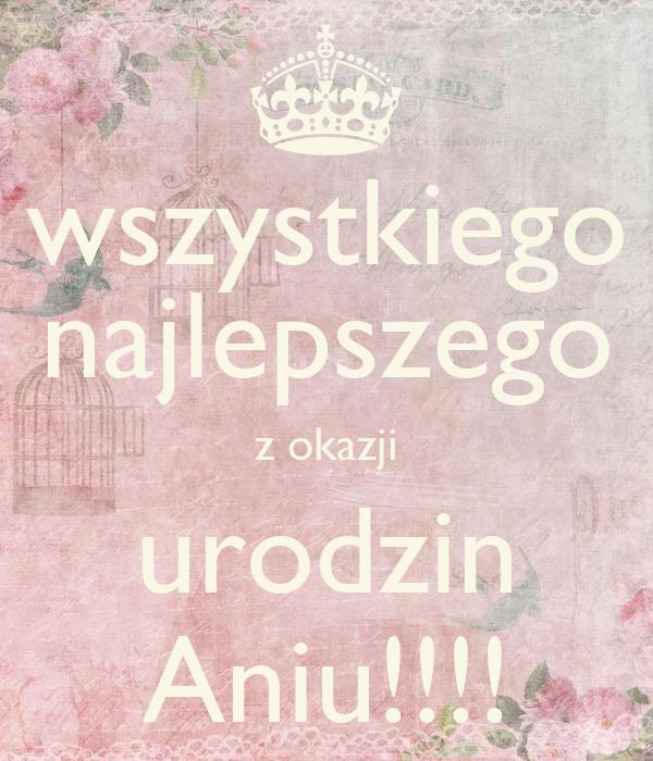 wszystkiego najlepszego z okazji urodzin Aniu!!!!