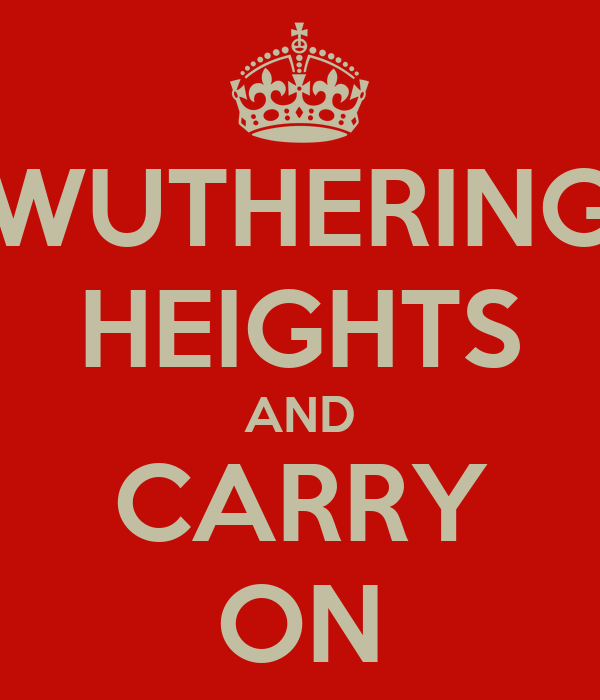 WUTHERING HEIGHTS AND CARRY ON