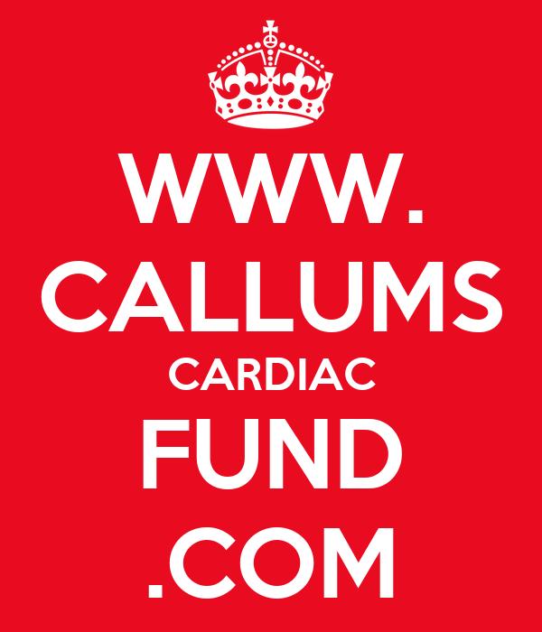 WWW. CALLUMS CARDIAC FUND .COM