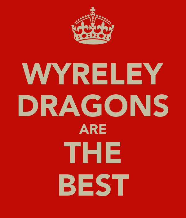WYRELEY DRAGONS ARE THE BEST