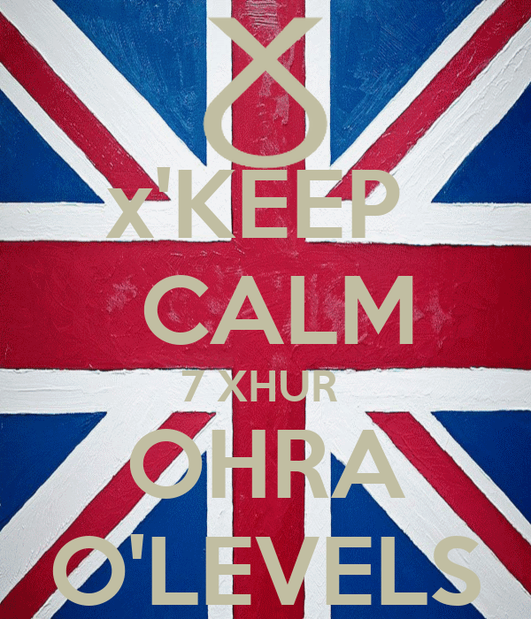 x'KEEP   CALM 7 XHUR  OHRA O'LEVELS
