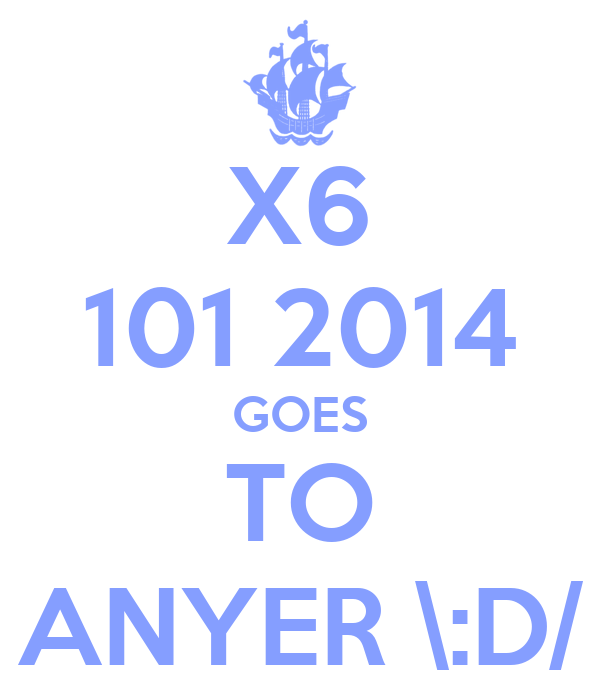 X6 101 2014 GOES TO ANYER \:D/
