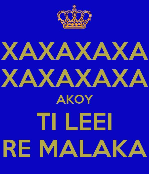 XAXAXAXA XAXAXAXA AKOY TI LEEI RE MALAKA