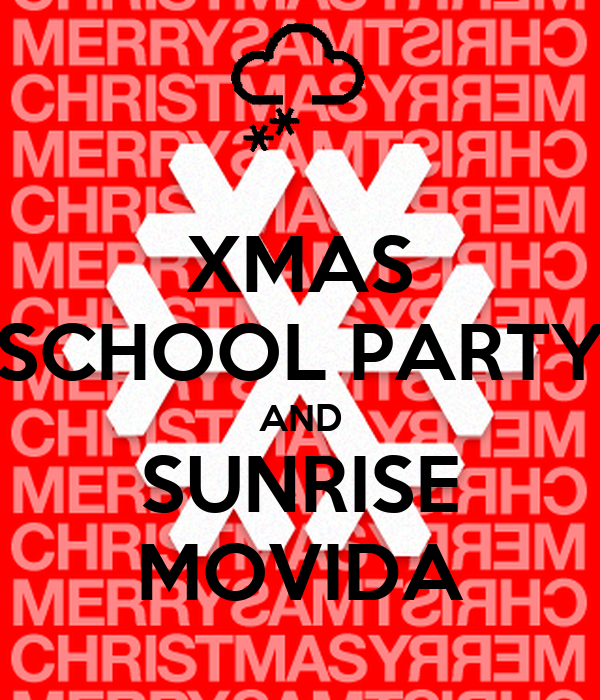 XMAS SCHOOL PARTY AND SUNRISE MOVIDA