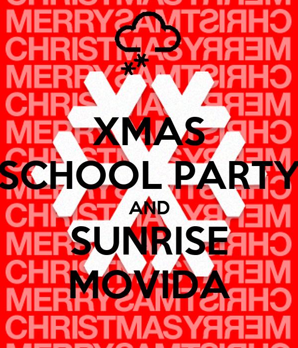XMAS SCHOOL PARTY AND SUNRISE MOVIDA