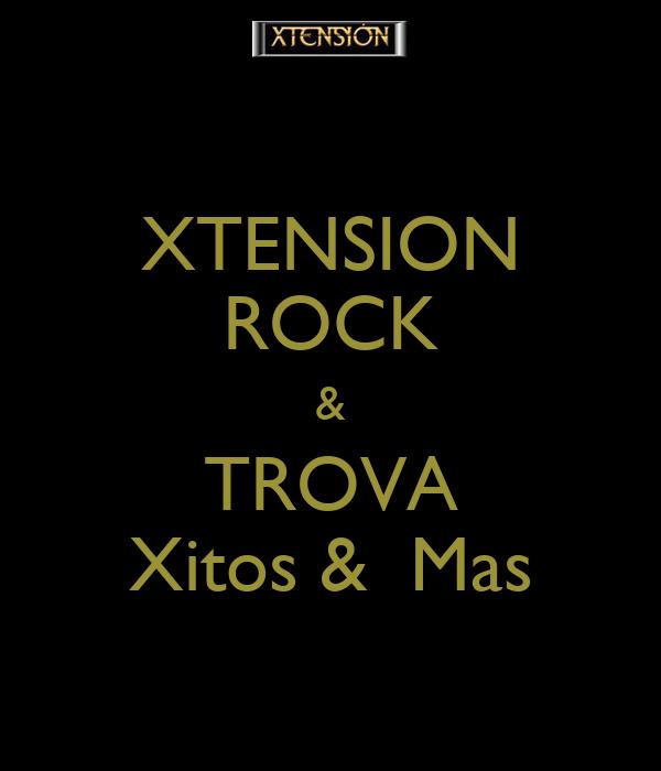 XTENSION ROCK & TROVA Xitos &  Mas