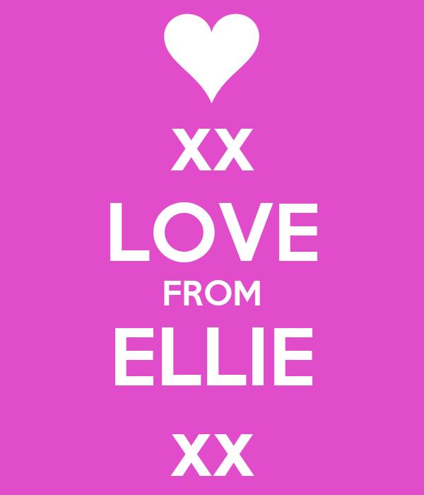 xx LOVE FROM ELLIE xx